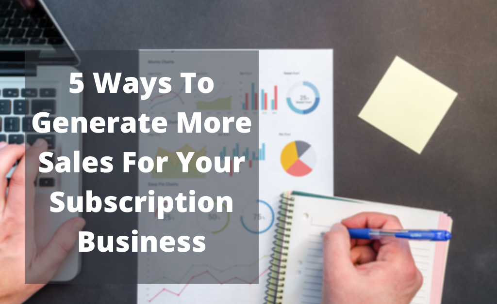 Generate Sales for Subscription Business