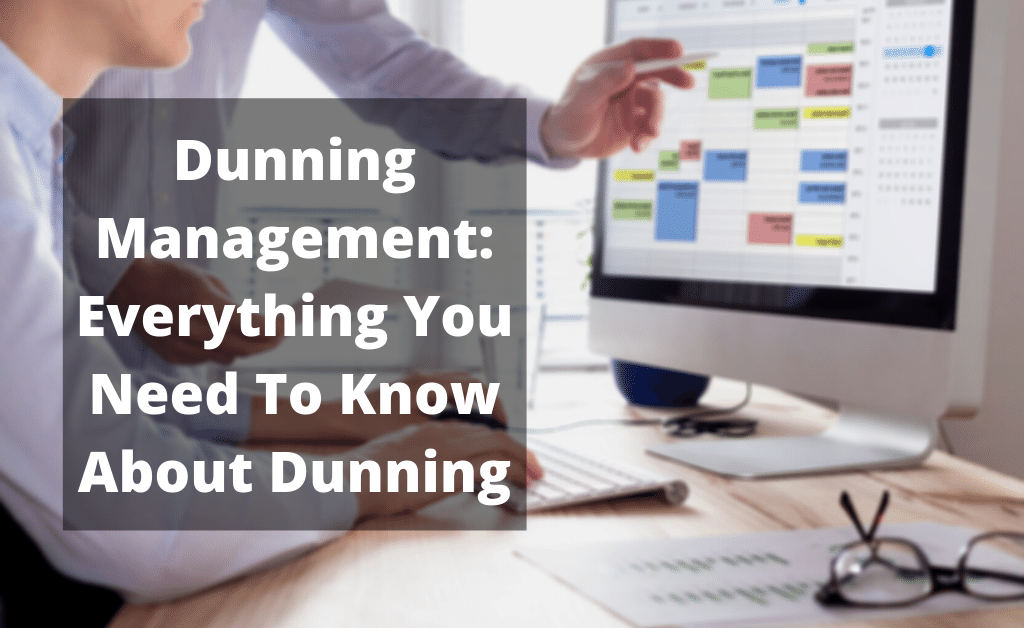 Dunning management: everything you need to know about dunning