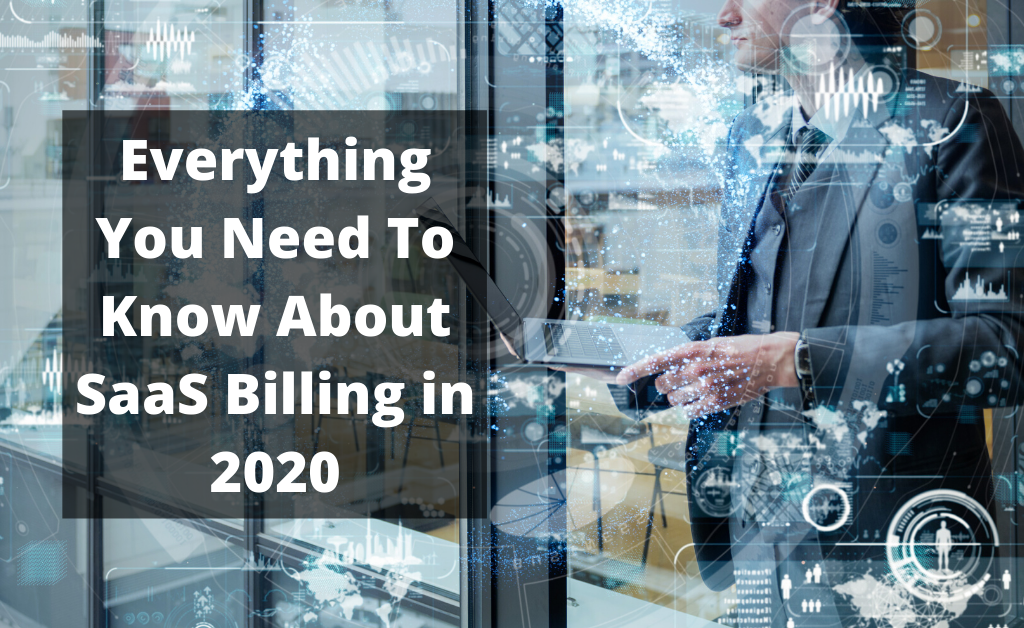 Everything you need to know about SaaS Billing in 2020