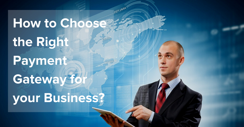 How to choose the right payment gateway for your business