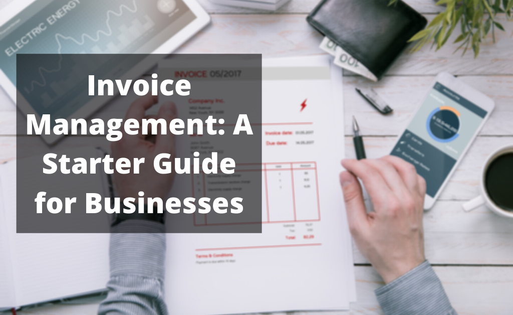 Invoice management: a starter guide for businesses