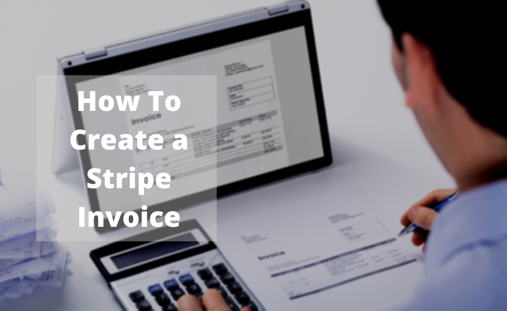 How to create a stripe invoice the step By Step guide