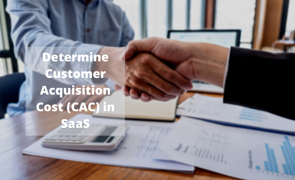How to determine saas customer acquisition cost cac in 2020