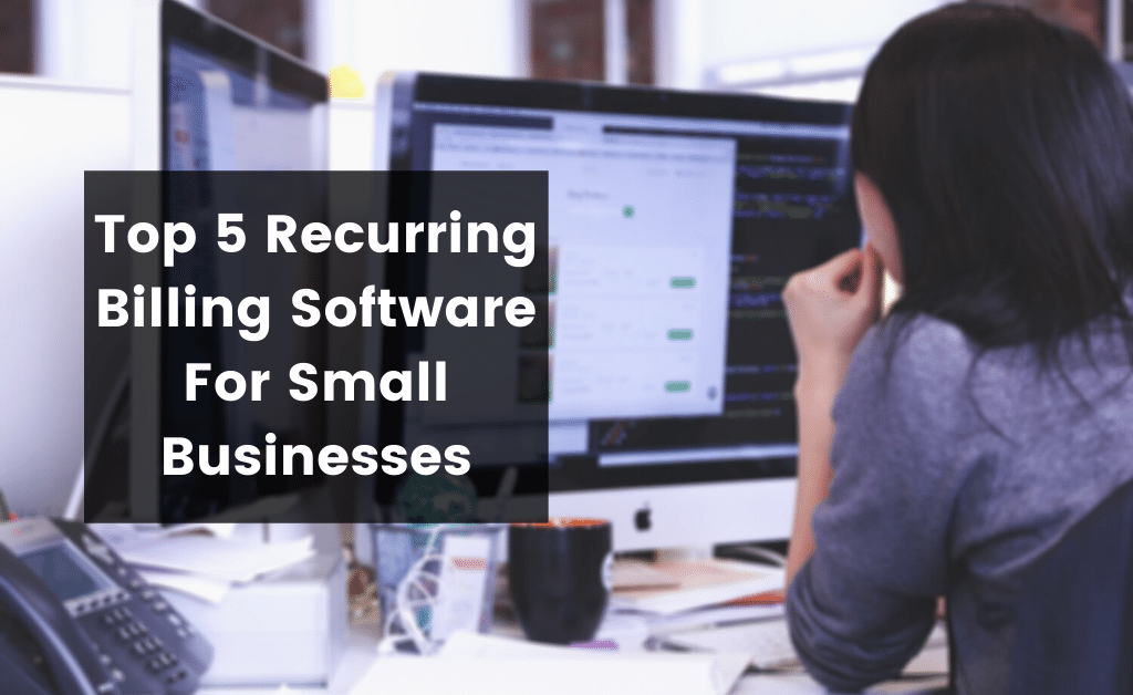 Top 5 recurring billing software for small businesses – payvoice